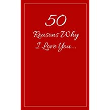 50 Reasons Why I Love You: What I Love About Us Fill In The Blank
