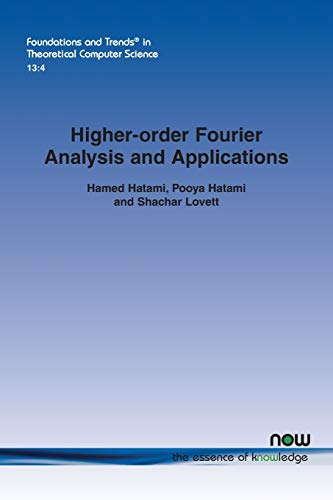 Higher-order Fourier Analysis and Applications (Foundations and Trends(r) in Theoretical Computer Science)