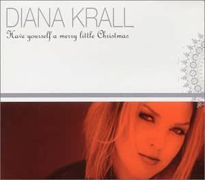 Diana Krall Have Yourself A Merry Little Christmas