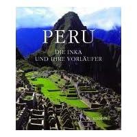 Peru: Die Inka und ihre Vorläufer