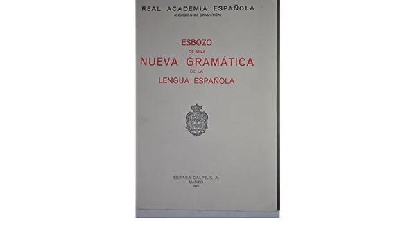 Esbozo de una Nueva Gramática de la lengua española GRAMATICAS ...