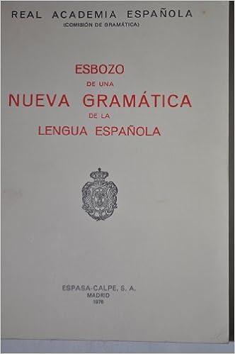 Esbozo de una Nueva Gramática de la lengua española ...