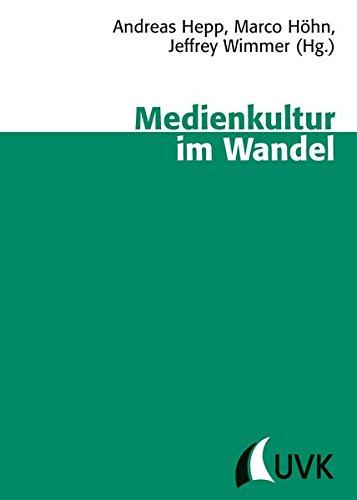 Medienkultur im Wandel (Schriftenreihe der Deutschen Gesellschaft für Publizistik- und Kommunikationswissenschaft)