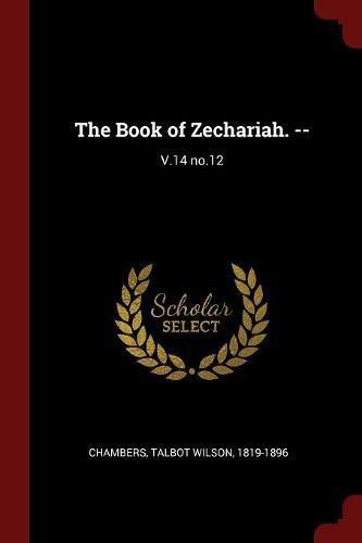 The Book of Zechariah. --: V.14 no.12