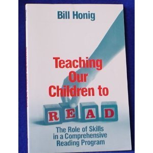 Teaching Our Children to Read: The Role of Skills in a Comprehensive Reading Program by Honig Louis William (Bill) (1995-12-26) Paperback