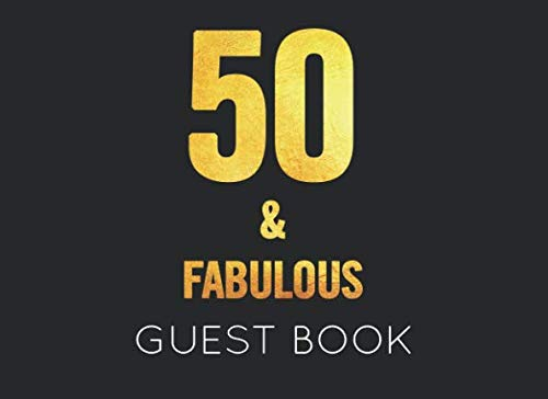 50 & Fabulous: Black and Gold Guest Book for 50th Birthday Party. Fun gift for someone's birthday, perfect present for a friend or a family member