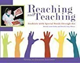 Reaching and Teaching Students With Special Needs Through Art, , 1890160369