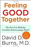 img - for Feeling Good Together Publisher: Three Rivers Press; Reprint edition book / textbook / text book