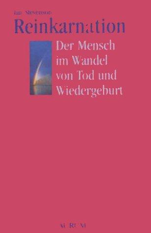 Reinkarnation - Der Mensch im Wandel von Tod und Wiedergeburt. 20 überzeugende und wissenschaftliche bewiesene Fälle Gebundenes Buch – 1. Januar 1994 Ian Stevenson C. J. Ducasse Aurum 3591080195