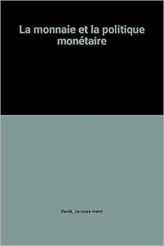 Livres gratuits en ligne La monnaie et la politique monétaire epub pdf