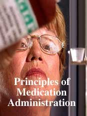 Principles of Medication Administration: Promote Safe and Accurate Medication Administration