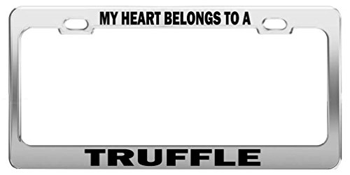 (MY HEART BELONGS TO A TRUFFLE Tag License Plate Frame Car Accessories)