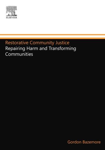Restorative Community Justice: Repairing Harm and Transforming Communities