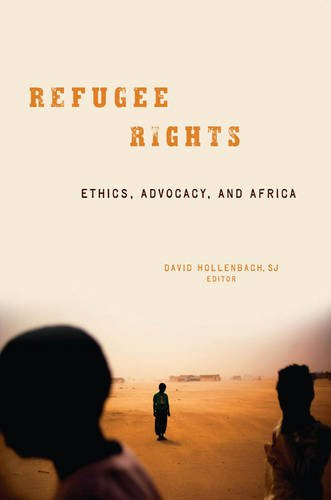 Refugee Rights: Ethics, Advocacy, and Africa