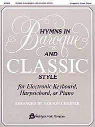 Hymns Keyboard (Hymns in Baroque and Classic Style for Electronic Keyboard, Harpisichord, or Piano)