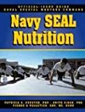 The Navy SEAL Nutrition Guide, Patricia A. Deuster and Anita Singh, 1578261074