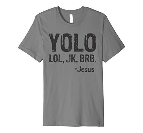Yolo LOL JK BRB Jesus Christian Gift T-Shirt