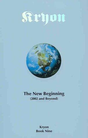 Read Online Kryon: The New Beginning (2002 and Beyond) Book Nine PDF
