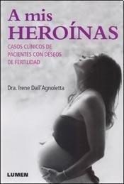 Download A mis heroínas : casos clínicos de pacientes con deseos de fertilidad ePub fb2 book