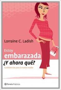 Book Estoy Embarazada, Y Ahora Que?: Confidencias Para La Nueva Madre (Spanish Edition)