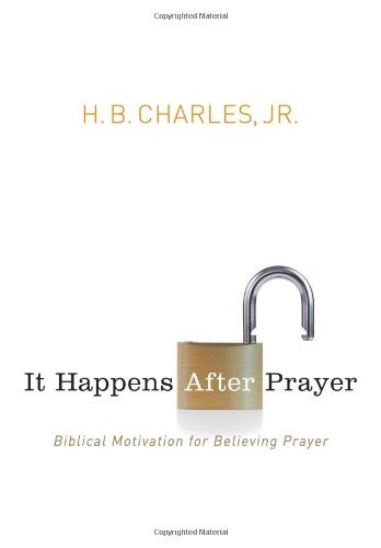 It Happens After Prayer by Jr. H. B. Charles (1-May-2013) Paperback