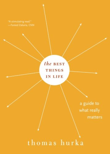 The Best Things in Life: A Guide to What Really Matters (Philosophy in Action) (Best Thing In The Life)