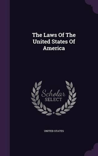 Read Online The Laws Of The United States Of America pdf
