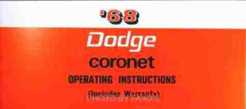 1968 DODGE CORONET OWNERS INSTRUCTION & OPERATING MANUAL - USERS GUIDE - Covers all 1968 Dodge Coronets, including the Coronet, Super Bee, 440, 500, and R/T.. Station Wagons, Convertible as well. 68