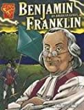 Benjamin Franklin: An American Genius (Graphic Biographies)