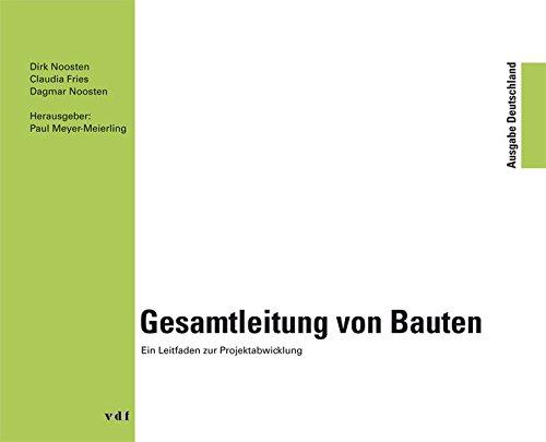 Gesamtleitung von Bauten: Ein Leitfaden zur Projektabwicklung - Ausgabe Deutschland