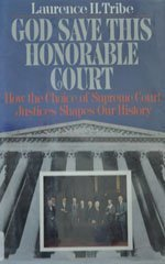 God Save this Honorable Court: How the Choice of Justices Shapes Our History