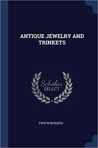 Antique Jewelry And Trinkets Fred Wburgess 9781376957327 Amazon