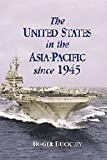 The United States in the Asia-Pacific since 1945, Roger Buckley, 0521809649