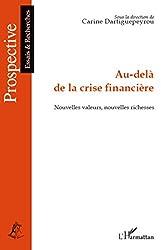 Au-delà de la crise financière: Nouvelles valeurs, nouvelles richesses (French Edition)