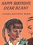 Happy Birthday, Dear Beany, Lenora Mattingly Weber, 0963960792
