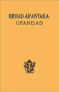 Brihad-Aranyaka Upanishad par Émile Senart