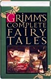 Grimms' Complete Fairy Tales, Jacob Grimm and Wilhelm K. Grimm, 1568650477