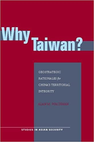 Book Why Taiwan?: Geostrategic Rationales for China's Territorial Integrity (Studies in Asian Security) by Alan Wachman (2007-08-01)