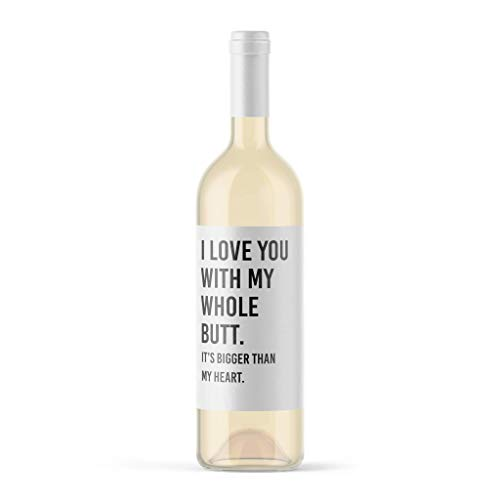 Funny Wine Label I Love You With My Whole Butt, It's Bigger Than My Heart Valentine's Day Gift Wine Bottle Label Boyfriend Husband Date Night Dinner Wine Label Present