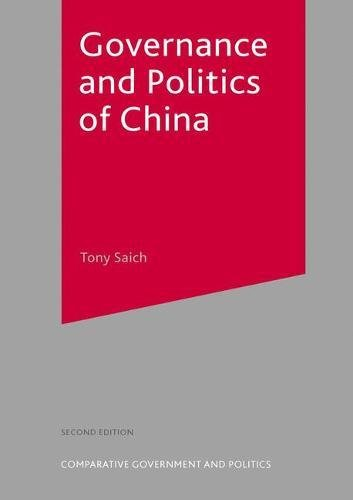 Governance and Politics of China (Comparative Government and Politics (Palgrave (Firm)).)
