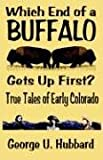 Which End of a Buffalo Gets up First?, George U. Hubbard, 0937660507