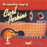 - The Legendary Songs of Carl Perkins