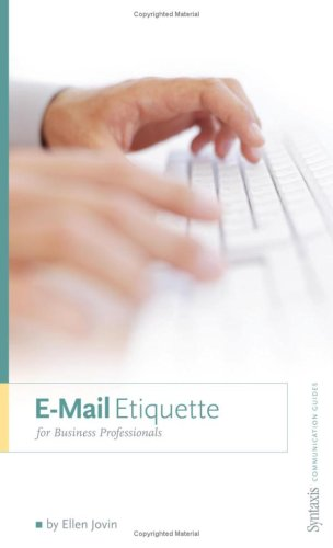 E-Mail Etiquette for Business Professionals