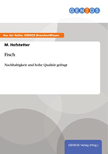 Fisch: Nachhaltigkeit und hohe Qualität gefragt (German Edition)
