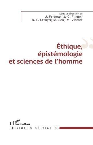 Ethique, épistémologie et sciences de l'homme (Collection ''Logiques sociales'') (French Edition) by Editions L'Harmattan