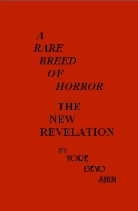 A Rare Breed of Horror, The New Revelation