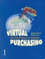 Virtual Purchasing. Die Revolution im Einkauf