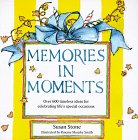 Memories in Moments, Susan Stone, 0966473302