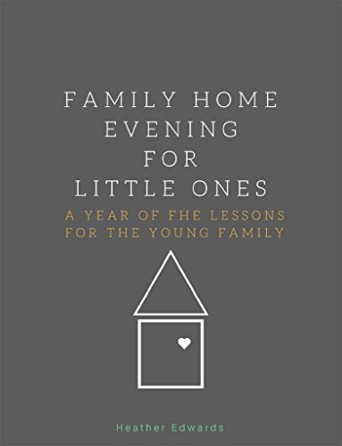 family home evening for little ones a year of fhe lessons for the