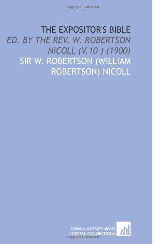 Download The Expositor's Bible: Ed. By the Rev. W. Robertson Nicoll (V.10 )  (1900) pdf